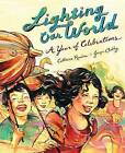 Lighting Our World: A Year of Celebrations by Rondina (Hardback, 2012)