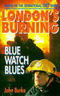 London's Burning: Blue Watch Blues by John Burke (Paperback, 1995)