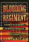 Blooding the Regiment: An Account of the 22d Wisconsins Long and Difficult Apprenticeship by Richard H. Groves (Paperback, 2005)