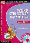Word Structure and Spelling: Ages 10-11 by Christine Moorcroft (Mixed media product, 2009)