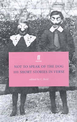 Not to Speak of the Dog: 101 Short Stories in Verse (Faber Poetry),,Excellent Bo