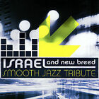 Israel & New Breed Smooth Jazz Tribute by The Smooth Jazz All Stars (CD, Oct-2007, CC Entertainment)