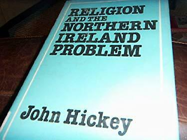 Religion and the Northern Ireland Problem by Hickey, John