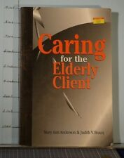 Caring for the Elderly Client   by Judith V. Braun and Mary Ann Anderson   G25