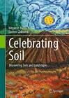 Celebrating Soil: Discovering Soils and Landscapes: 2016 by Megan R. Balks, Darlene Zabowski (Hardback, 2015)