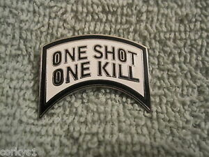 One-Shot-One-Kill-Awesome-Biker-Pin-Badge-US-Special-Forces-034-One-Shot-One-Kill-034