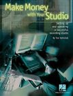 Make Money with Your Studio: Setting Up and Operating a Successful Recording Studio by Tom Volinchak (Paperback, 2007)