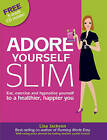 Adore Yourself Slim by Lisa Jackson (Mixed media product, 2011)