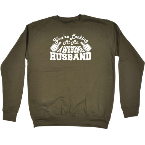 Husband Youre Looking At An Awesome Funny Novelty Sweatshirt Jumper Top