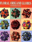 Floral Origami Globes 9784889962130 by Tomoko Fuse Paperback