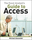 The Excel Analyst's Guide to Access by Michael Alexander (Paperback, 2010)