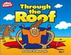 Through the Roof by Andrew McDonough (Paperback, 2010)