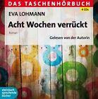 Acht Wochen verrückt von Eva Lohmann (2012)