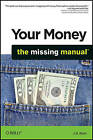 Your Money: The Missing Manual by J.D. Roth (Paperback, 2010)