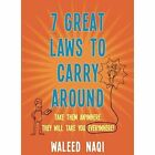 7 Great Laws to Carry Around: Take Them Anywhere, They Will Take You Everywhere by Waleed Naqi (Paperback / softback, 2015)