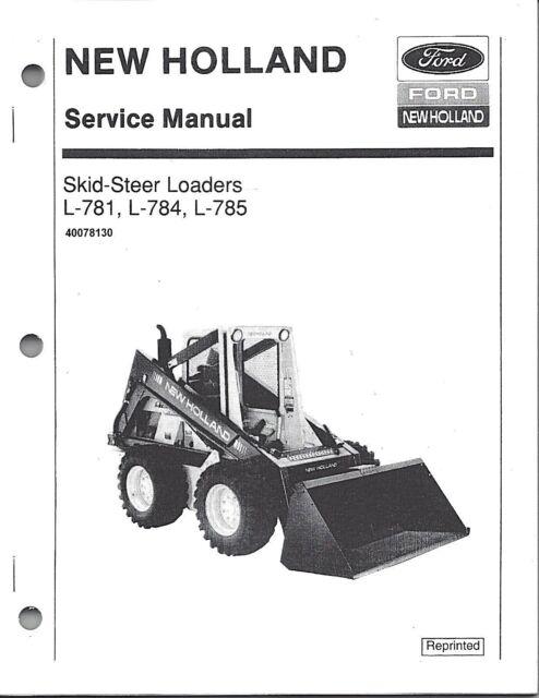 New Holland L781 L783 L784 L785 Skid Loader Service Manual 40078130