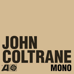 John-Coltrane-The-Atlantic-Years-in-Mono-Vinyl-2016-Nouveau