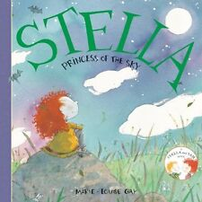 Stella and Sam: Stella, Princess of the Sky by Marie-Louise Gay (2010, Paperback)