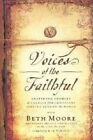 Voices of the Faithful by Beth Moore (Paperback, 2007)