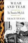 Wear and Tear The Threads of My Life by Tracy Tynan 9781501123689