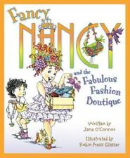 Fancy Nancy: Fancy Nancy and the Fabulous Fashion Boutique by Jane O'Connor (2010, Hardcover)
