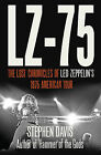 LZ-75: Across America with Led Zeppelin by Stephen Davis (Hardback, 2010)