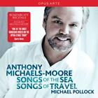 Songs of the Sea/Songs of Travel von Anthony Michaels-Moore,Michael Pollock (2013)