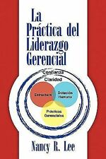 La práctica del liderazgo Gerencial by Nancy R. Lee (2009, Hardcover)