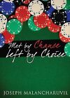 Met by Chance, Left by Choice by Joseph Malancharuvil (Paperback / softback, 2015)