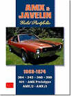 AMX and Javelin Gold Portfolio 1968-1974: 48 Articles Trace the Progress of AMCs Javelin and AMXs During the Muscle Years. Road Tests, Reports on New Models and Racing by R. M. Clarke (Paperback, 2004)