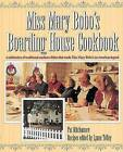 Miss Mary Bobo's Boarding House Cookbook: A Celebration of Traditional Southern Dishes That Made Miss Mary Bobo's an American Legend by Pat Mitchamore, Mary Bobo, Lynne Tolley (Hardback, 1994)