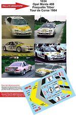 DÉCALS  1/43 réf 1034 Opel Manta 400 Frequelin Tilber Tour de Corse 1984