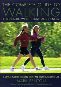 The Complete Guide to Walking for Health, Weight L