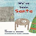 We've Seen Santa by Tiffany A Higgins (Paperback / softback, 2012)