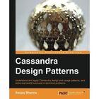 Cassandra Design Patterns by Sanjay Sharma (Paperback, 2014)