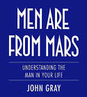 Men are from Mars: Understanding the Man in Your Life by John Gray (Paperback, 1999)