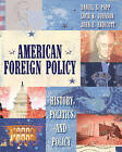 American Foreign Policy: History, Politics, and Policy by John E. Endicott, Daniel S. Papp, Loch K. Johnson (Paperback, 2004)