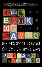 Book of David : How Preserving Families Can Cost Children's Lives by Richard...