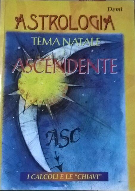 Astrologia tema natale e ascendente - Demi (Giunti Demetra 1998) Ca