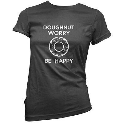 Doughnut Worry Be Happy - Womens / Ladies T-Shirt - 11 Colours - Donut - Joke