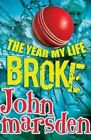The Year My Life Broke by John Marsden (Paperback, 2013)