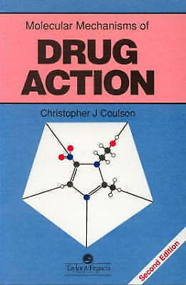 Molecular Mechanisms Of Drug Action by Coulson, Christopher J.