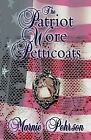 The Patriot Wore Petticoats by L Pehrson Marnie, Marnie L Pehrson (Paperback / softback, 2004)