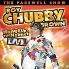 Hangs Up the Helmet by Roy Chubby Brown (CD, Nov-2015, Redbush Entertainment)