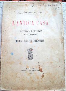 1899-STORIA-DOMINAZIONE-FAMIGLIA-ATTENDOLO-SFORZA-A-COTIGNOLA-DI-GAETANO-SOLIERI