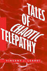 Tales of Chaotic Telepathy by Vincent J Leardi (Paperback / softback, 2007)