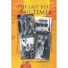 Last Best of All Times 9781425743482 by Robert a Semenza Paperback