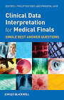 Clinical Data Interpretation for Medical Finals: Single Best Answer Questions by John Wiley and Sons Ltd (Paperback, 2012)