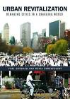 Urban Revitalization: Remaking Cities in a Changing World by Renia Ehrenfeucht, Carl Grodach (Paperback, 2015)