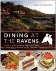 Dining at the Ravens: Over 150 Nourishing Vegan Recipes from the Stanford Inn by the Sea by Jeff Stanford, Joan Stanford (Paperback, 2016)